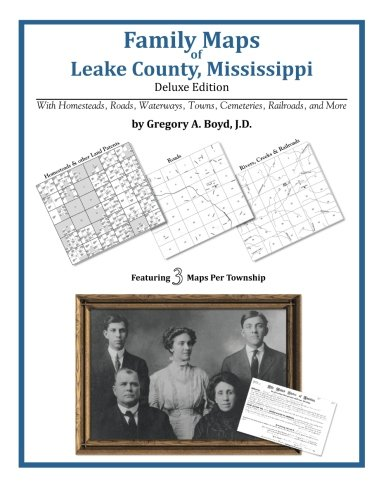 Family Maps of Leake County, Mississippi, Deluxe Edition