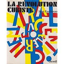 RÉVOLUTION CUBISTE (LA)