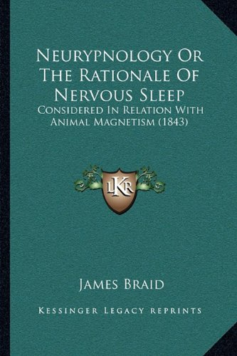 Download Neurypnology Or The Rationale Of Nervous Sleep: Considered In Relation With Animal Magnetism (1843) ebook