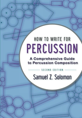 - How to Write for Percussion: A Comprehensive Guide to Percussion Composition