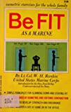 img - for Be Fit as a Marine book / textbook / text book