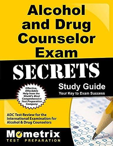 alcohol and drug counselor exam secrets study guide adc test review rh amazon com cadc study guide pdf cadc study guide illinois