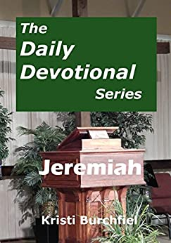 The Daily Devotional Series: Jeremiah by [Burchfiel, Kristi]