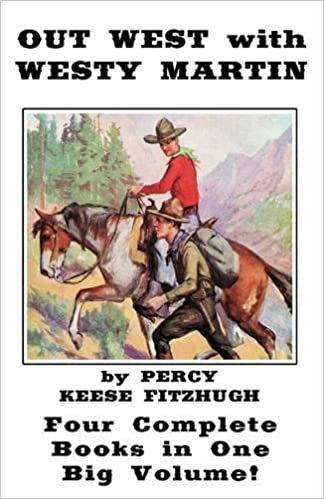 Out West With Westy Martin Four Complete Adventure Books For Boys