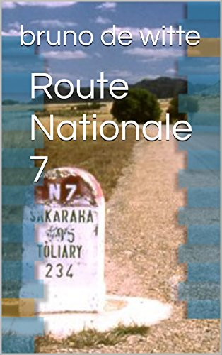 Route Nationale 7 (French Edition)