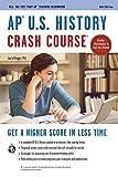 AP® U.S. History Crash Course Book + Online (Advanced Placement (AP) Crash Course)