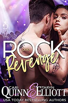 Rock Revenge: Rockstar Romantic Suspense (Rock Revenge Trilogy Book 1) by [Quinn, Cari, Elliott, Taryn]