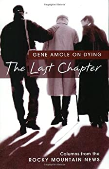 The Last Chapter: Gene Amole on Dying by [Amole, Gene]