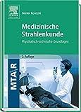 Medizinische Strahlenkunde: Physikalisch-technische Grundlagen