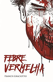 Febre Vermelha por [Graciotto, Francis]