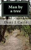 Man by a Tree, Dani Caile, 1468048228