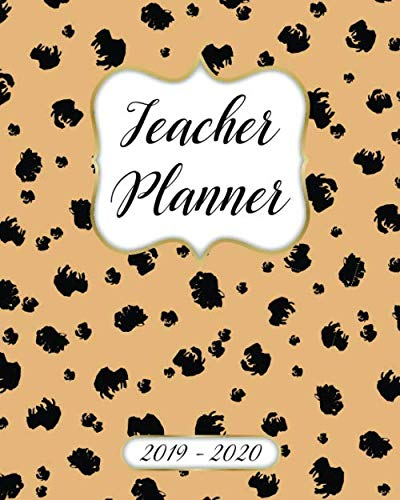 Teacher Planner 2019-2020 Lesson Plan Book: Weekly and Monthly Monday Start Academic Year Lesson Planner for Teachers | July 2019 to June 2020 Record Book| Cheetah Print Cover