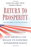 Return to Prosperity, Arthur B. Laffer and Stephen Moore, 1439159920