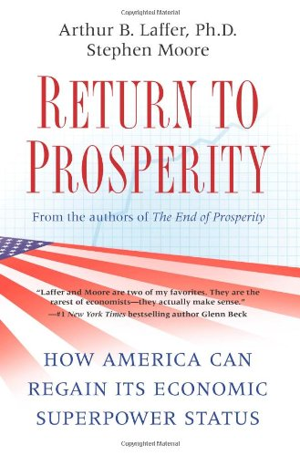 Return to Prosperity: How America Can Regain Its Economic Superpower - Americas Policy Return Best