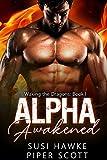#7: Alpha Awakened (Waking the Dragons Book 1)