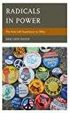 Radicals in Power : The New Left Experience in Office, Davin, Eric Leif, 0739174967