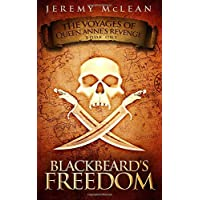 Blackbeard's Freedom: A Historical Fantasy Pirate Adventure Novel (The Voyages of...