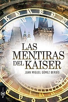 Las mentiras del Káiser (Spanish Edition) by [Berbís, Juan Miguel