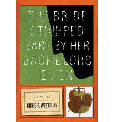 [ The Bride Stripped Bare by Her Bachelors, Even by Westbury, Chris ( Author ) Jun-2014 Hardcover ]