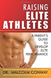 Raising Elite Athletes, Malcolm Conway, 088144071X