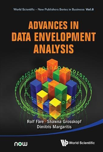 Advances in Data Envelopment Analysis (World Scientific-Now Publishers Series in Business - Volume 8)