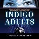 Indigo Adults: Understanding Who You Are and What You Can Become | Kabir Jaffe,Ritama Davidson