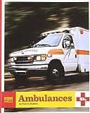 Rescue Vehicles: Ambulances