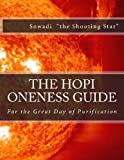 """The Hopi Oneness Guide, Sowadi """"The Shooting Star"""", 1493713833"""