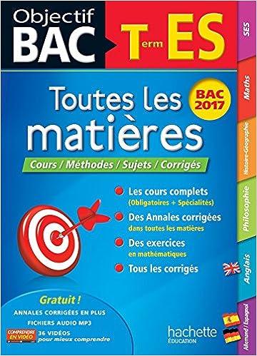 Objectif Bac - Toutes Les Matieres Term ES 2017: 9782012902923: Amazon.com: Books
