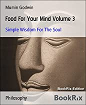 FOOD FOR YOUR MIND VOLUME 3: SIMPLE WISDOM FOR THE SOUL