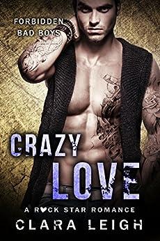 Crazy Love: Forbidden Bad Boys (Bad Boys of Brit Pop Book 1) by [Leigh, Clara]