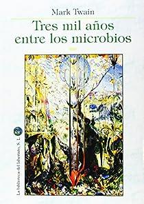 Tres mil años entre los microbios par Clavel lledo