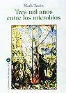 Tres mil años entre los microbios par Teresa Clavel lledo