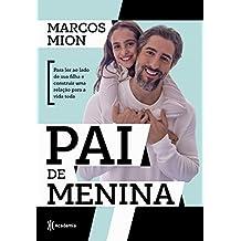 Pai de menina: Para ler ao lado de sua filha e construir uma relação para a vida toda (Portuguese Edition)
