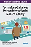 img - for Technology-enhanced Human Interaction in Modern Society (Advances in Human and Social Aspects of Technology) book / textbook / text book