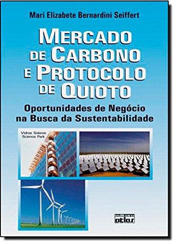 Mercado De Carbono E Protocolo De Quioto - Oportunidades De Negocio Na