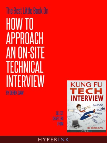 The Best Little Book On How To Approach An On-Site Technical Interview (English Edition)