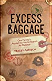 Excess Baggage: One Family's Around-the-World Search for Balance