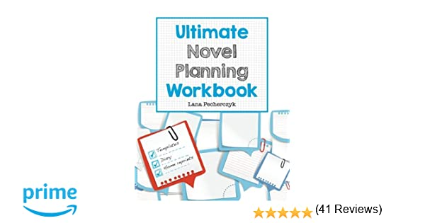 Ultimate Novel Planning Workbook: Worksheets for the Writer: Lana ...