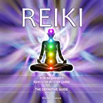 Reiki for Beginners: Reiki Step-by-Step Guide: The Definitive Guide | Micheal Kratom