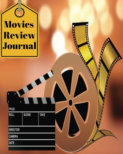 Movie Review Journal: Review And Keep A Record Of All The Movies You Have Watched, A Perfect Gift For Movie Lovers, Film Log, Movie Journal And More, 8