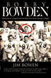 Bobby Bowden: Memories of a Legend and His Boys from South Georgia College, Jim Bowen, 1583852824