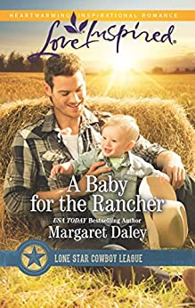 A Baby for the Rancher (Lone Star Cowboy League Book 6) by [Daley, Margaret]
