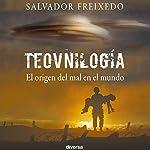 Teovnilogía: El origen del mal en el mundo [The Origin of Evil in the World]   Salvador Freixedo