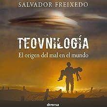 Teovnilogía: El origen del mal en el mundo [The Origin of Evil in the World] Audiobook by Salvador Freixedo Narrated by Hermogenes Alonso