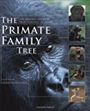 The Primate Family Tree: The Amazing Diversity of Our Closest Relatives, Ian Redmond, Jane Goodall, 1554073782