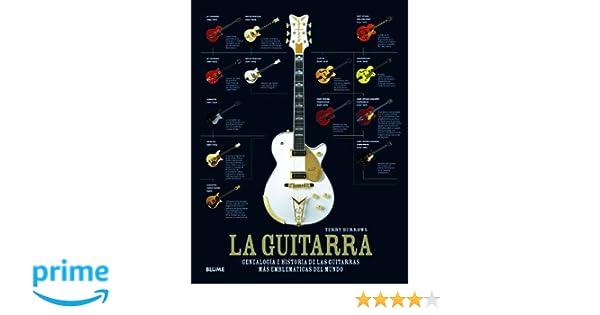 La guitarra: Genealogía e historia de las guitarras más emblemáticas del mundo: Amazon.es: Terry Burrows: Libros