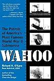Wahoo: The Patrol of America's Most Famous World War II Submarine