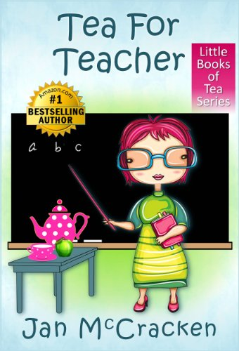 Tea For Teacher (Little Books of Tea Series) by Jan McCracken