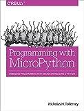 Programming with MicroPython: Embedded Programming